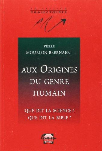 Aux origines du genre humain: Pierre Mourlon