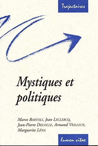 9782873242497: Mystiques et politiques : Une lecture de Bernard de Clairvaux, Claire d'Assise, Julienne de Cornillon, Edith Stein, Etty Hillesum et des sept p�res trappistes de Tibhirine