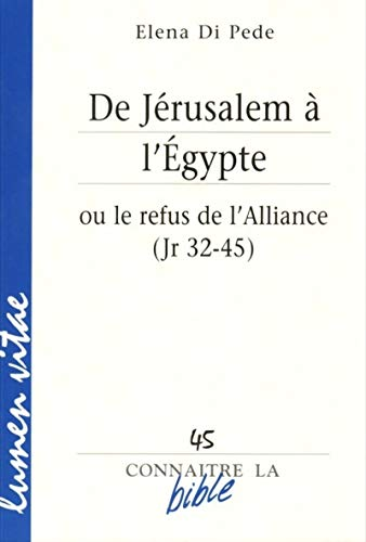 9782873242947: De Jérusalem à l'Egypte ou le refus de l'Alliance (Jr 32-45)