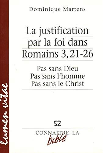 9782873243401: La justification par la foi dans Romains 3, 21-26 : Pas sans Dieu, pas sans l'homme, pas sans le Christ