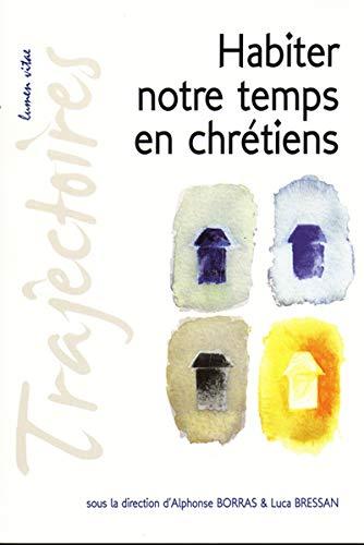 9782873243562: Habiter notre temps en chrétiens (French Edition)