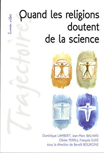 Quand les religions doutent de la science: Dominique Lambert; Jean-Marc