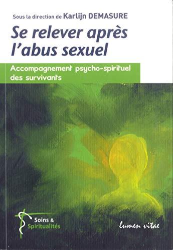 SE RELEVER APRES L ABUS SEXUEL: DEMASURE KARLIJN