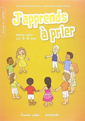 J APPRENDS A PRIER 5-8 ANS ENFANTS: DERROITE ANNE D