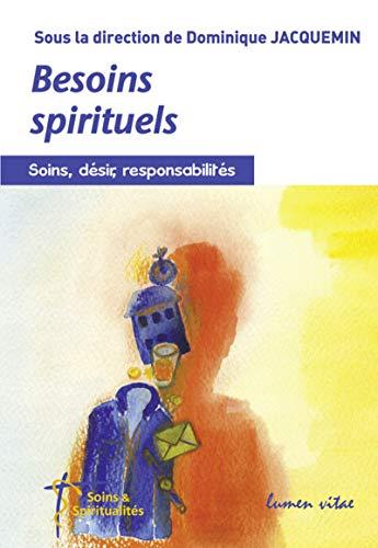 BESOINS SPIRITUELS SOINS DESIRS RESPONSA: JACQUEMIN DOMINIQUE