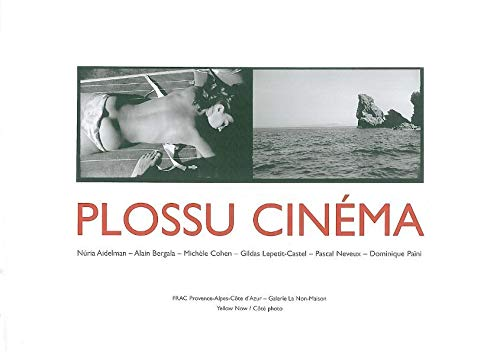 Plossu Cinéma (Yellow Now) (French Edition) (9782873402525) by Collectif