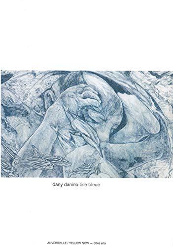 9782873403270: Dany Danino : Bile bleue (Côté Arts)