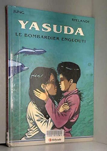 Yasuda - Tome 1 : Le bombardier: Jung