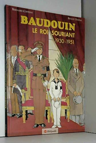 9782873530709: BAUDOUIN . LE ROI SOURIANT 1930-1951