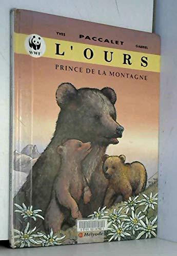 9782873530723: Ours, prince de la montagnes L''
