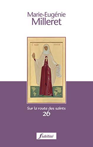 9782873563493: Marie-Eugénie Milleret : Fondatrice des Religieuses de l'Assomption 1817-1898