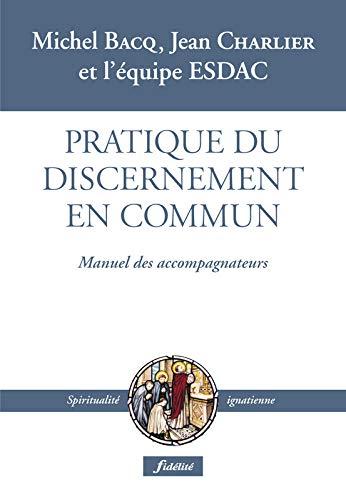 9782873563509: Pratique du discernement en commun : Manuel des accompagnateurs