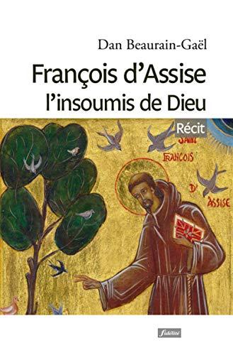 9782873565336: François d'Assise, l'insoumis de Dieu