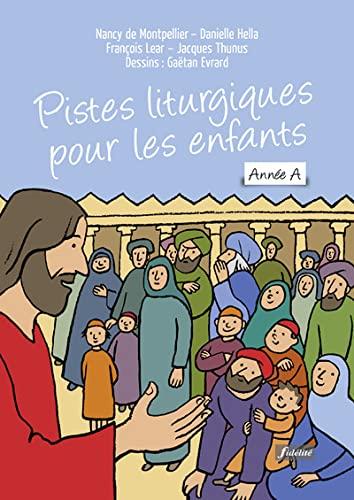 PISTES LITURGIQUES POUR LES ENFANTS ANNE: COLLECTIF