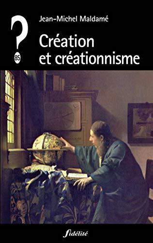 Création et créationnisme: Jean-Michel Maldamé