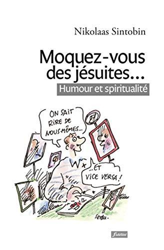 9782873566418: Moquez-vous des j�suites... : Humour et spiritualit�