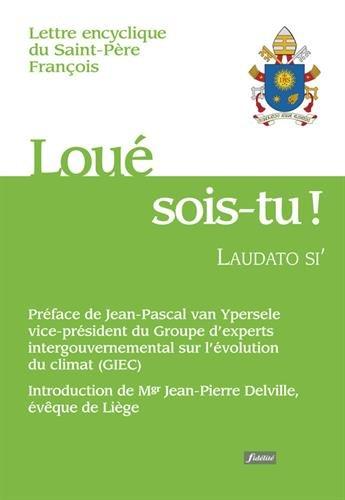 9782873566739: Loué sois-tu ! : Laudato si