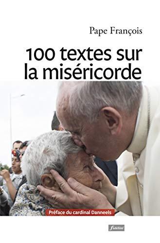 100 TEXTES SUR LA MISERICORDE: PAPE FRANCOIS