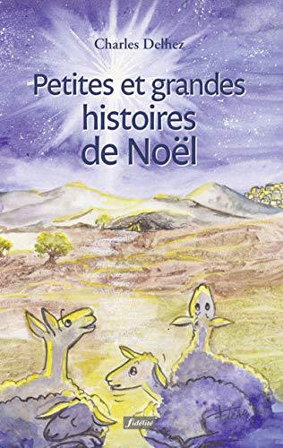 PETITES ET GRANDES HISTOIRES DE NOEL: DELHEZ CHARLES
