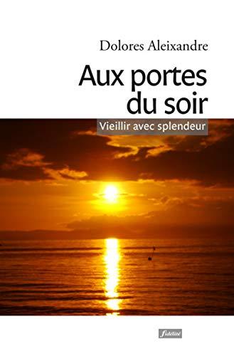PORTES DU SOIR -LES-: ALEIXANDRE DOLORES