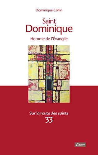 SAINT DOMINIQUE HOMME DE L EVANGILE: COLLIN DOMINIQUE