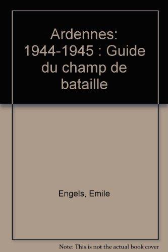 9782873860110: Ardennes 1944-1945: Guide du champ de bataille