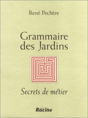 9782873860370: Grammaire des jardins, secrets de métier