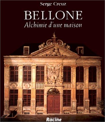 9782873860424: BELLONE ALCHEMIE D'UNE MAISON (Beaux Livres)