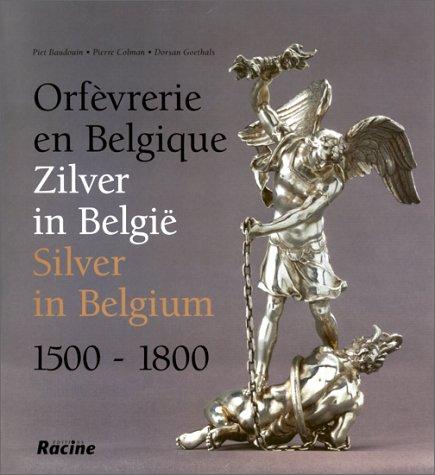 Orfevrerie En Belgique =: Zilver in Belgie: n/a