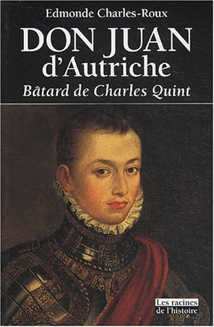 9782873861490: Don Juan d'Autriche : B�tard de Charles Quint