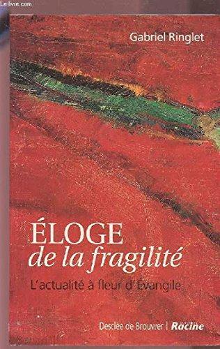 9782873862060: Eloge de la fragilité (L'actualité à fleur d'Evangile)