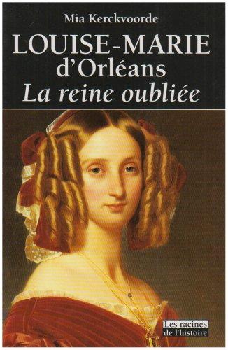 """""""Louise-Marie d'Orléans ; la reine oubliée"""" (9782873862404) by [???]"""