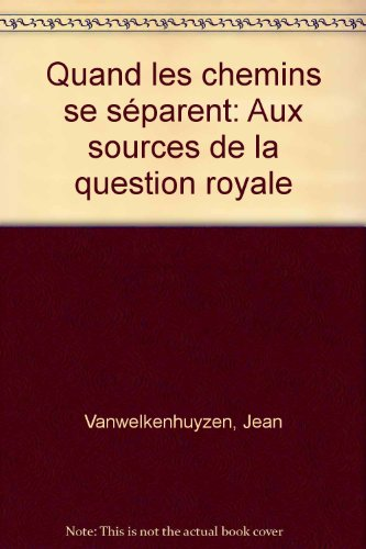 9782873862633: Quand les chemins se séparent. : Aux sources de la Question royale