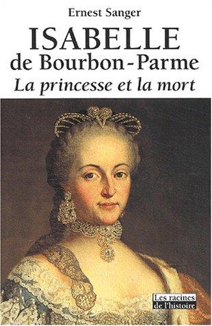 9782873862763: Isabelle de Bourbon-Parme : La Princesse et la Mort