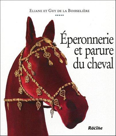 9782873863913: Eperonnerie et parure du cheval : De l'Antiquité à nos jours