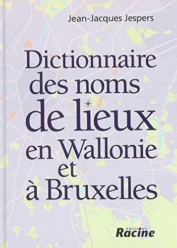 9782873864095: Dictionnaire des noms de lieux en Wallonie et à Bruxelles: A BRUXELLES