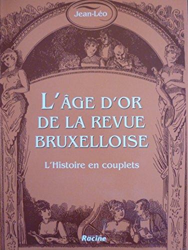 9782873864101: L'âge d'or de la Revue Bruxelloise. L'histoire en couplets