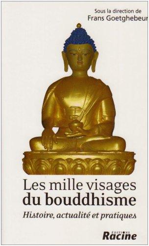 9782873865238: Les mille visages du bouddhisme : Histoire, actualité et pratiques