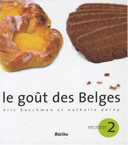 9782873865252: Le go�t des Belges : Tome 2, Avec recettes