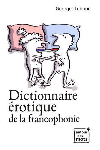 9782873865689: Dictionnaire érotique de la francophonie