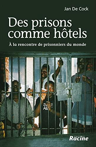 9782873865757: Des prisons comme hôtels : A la rencontre de prisonniers du monde