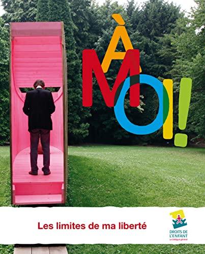 9782873867041: A moi ! : Les limites de ma liberté