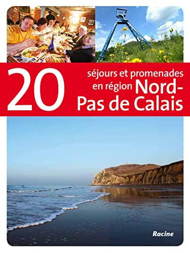 9782873867232: 20 séjours et promenades en région Nord-Pas-de-Calais