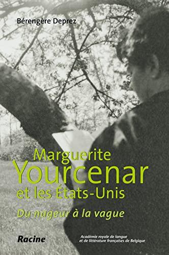9782873867737: Marguerite Yourcenar et les Etats-Unis : Du nageur � la vague
