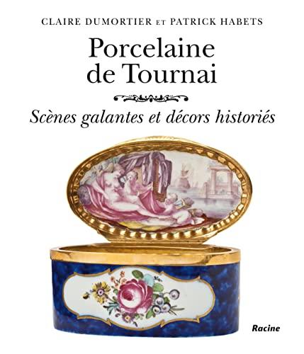 9782873869212: Porcelaine de Tournai. Scène galantes et décors historiés