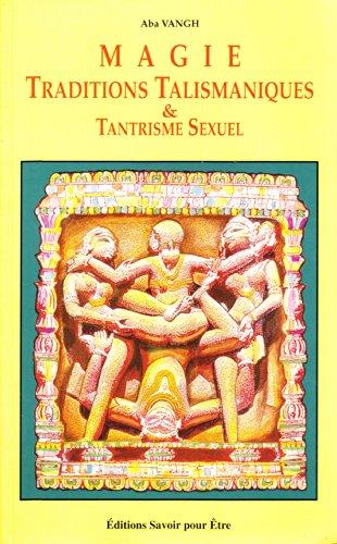 9782873870409: Magie, traditions talismaniques et tantrisme sexuel