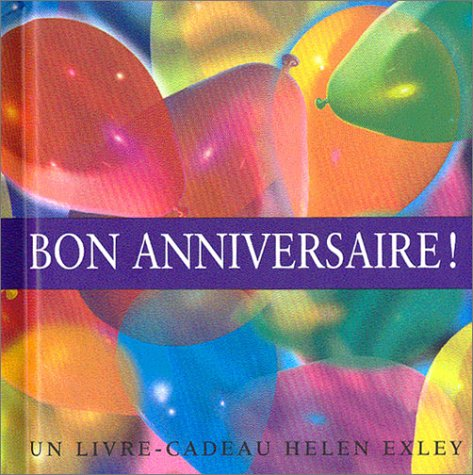 Bon anniversaire ! (livre-cadeau) (9782873882679) by Helen Exley; Sarah Jones