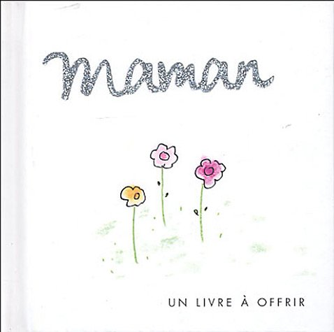 Maman (French Edition) (2873883499) by [???]