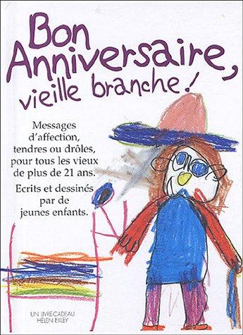 9782873883546: Bon Anniversaire, vieille branche ! (French Edition)