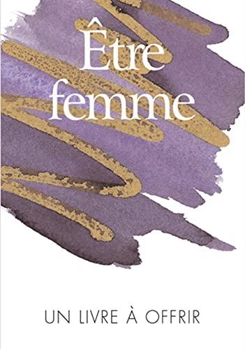 9782873883836: Etre femme : Un livre à offrir
